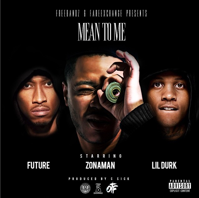 """""""Mean To Me"""" cover art - Zona Man, Lil Durk, & Future"""