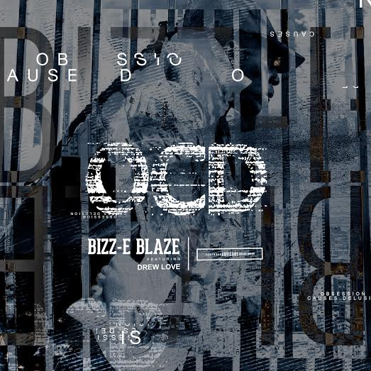 "Bizz-E Blaze Feat. Drew Love ""O.C.D"""