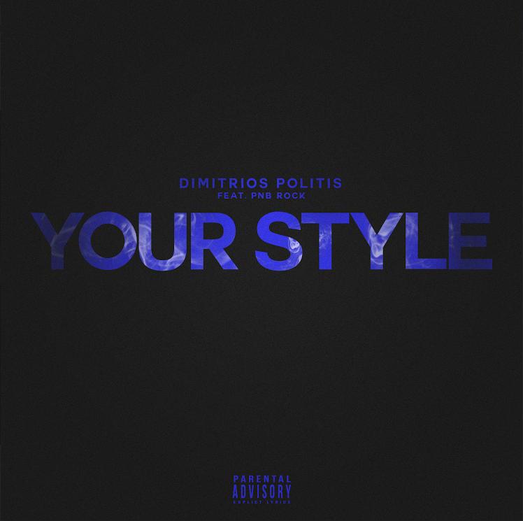 "Dimitrios Politis & PnB Rock ""Your Style"" artwork."