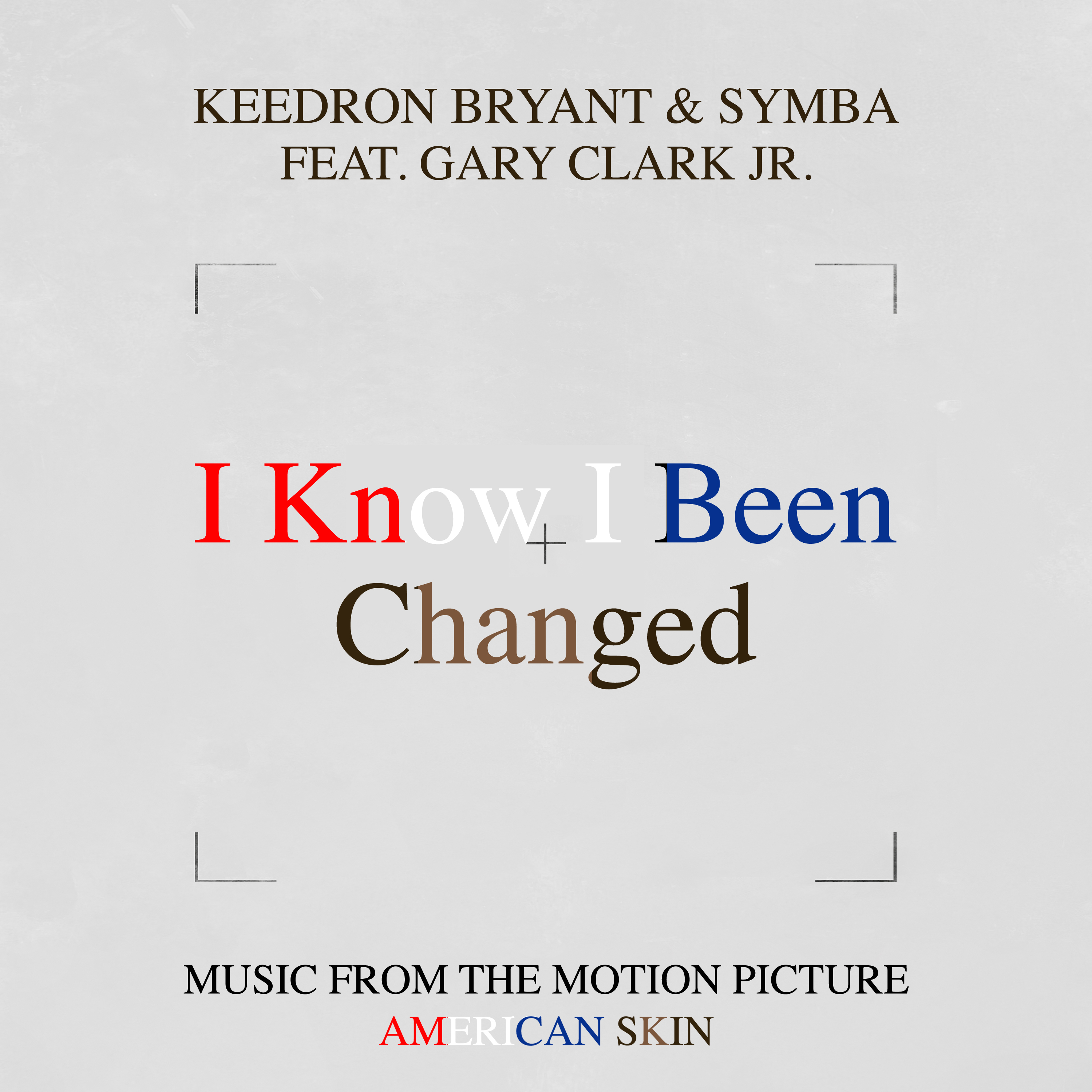 """KEEDRON BRYANT, SYMBA, AND GARY CLARK JR. - """"I KNOW I BEEN CHANGED"""""""